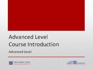 Advanced Level Course Introduction Advanced Level 2 1