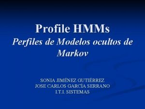 Profile HMMs Perfiles de Modelos ocultos de Markov