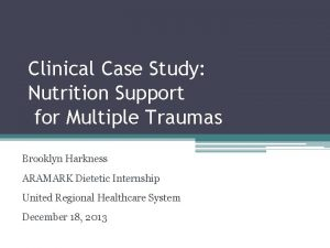 Clinical Case Study Nutrition Support for Multiple Traumas