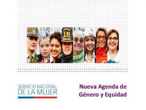 Nueva Agenda de Gnero y Equidad Nueva Agenda