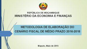 REPBLICA DE MOAMBIQUE MINISTRIO DA ECONOMIA E FINANAS