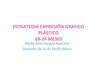 ESTRATEGIA EXPRESIN GRAFICO PLSTICO 18 24 MESES Molly