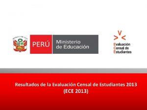 Resultados de la Evaluacin Censal de Estudiantes 2013