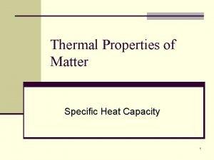 Thermal Properties of Matter Specific Heat Capacity 1