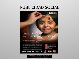 PUBLICIDAD SOCIAL CTEDRA COMUNICACION EN PUBLICIDAD Y PROPAGANDAECIUNC2013