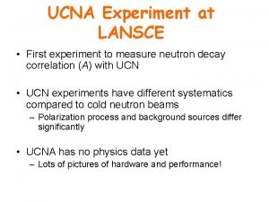 UCNA Experiment at LANSCE First experiment to measure