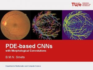 PDEbased CNNs with Morphological Convolutions B M N