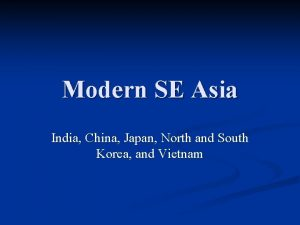 Modern SE Asia India China Japan North and