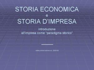 STORIA ECONOMICA e STORIA DIMPRESA introduzione allimpresa come
