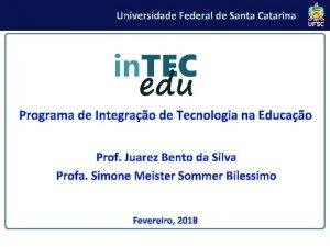Universidade Federal de Santa Catarina Programa de Integrao