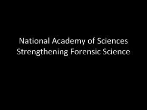 National Academy of Sciences Strengthening Forensic Science Challenges