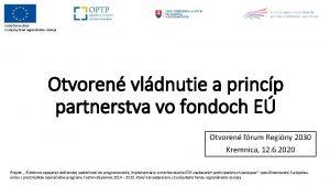 EURPSKA NIA Eurpsky fond regionlneho rozvoja Otvoren vldnutie