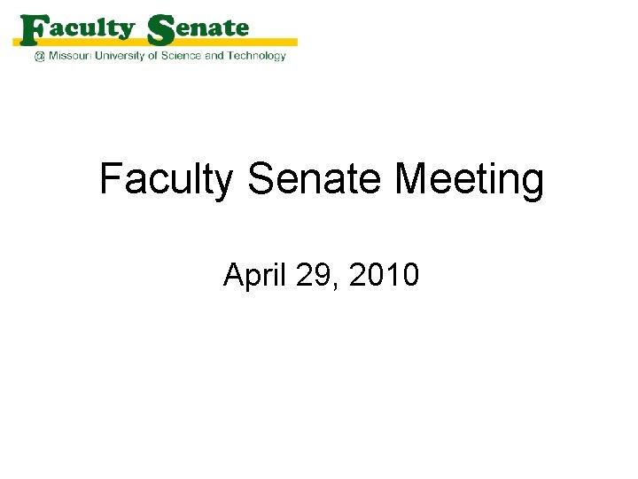 Faculty Senate Meeting April 29 2010 Agenda I