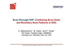 ScanThroughTAP Combining Scan Chain and Boundary Scan Features