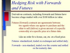 Hedging Risk with Forwards and Futures Derivatives contracts