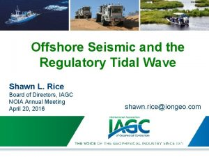 Offshore Seismic and the Regulatory Tidal Wave Shawn