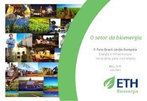 O setor da bioenergia II Foro BrasilUnio Europia