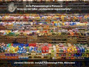Acta Palaeontologica Polonica licz si nie tylko wydawnicze