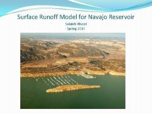 Surface Runoff Model for Navajo Reservoir Solaleh Khezri