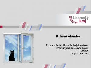 Prvn oknko Porada s editeli kol a kolskch