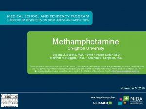 Methamphetamine Creighton University Eugene J Barone M D