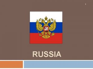 1 RUSSIA History of Russia 2 In the