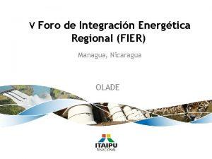V Foro de Integracin Energtica Regional FIER Managua