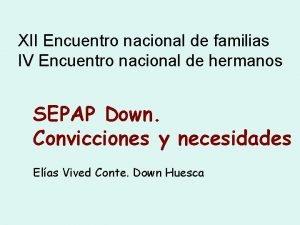 XII Encuentro nacional de familias IV Encuentro nacional