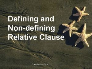 Defining and Nondefining Relative Clause Prepared by Jason