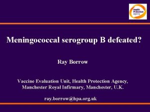 Meningococcal serogroup B defeated Ray Borrow Vaccine Evaluation