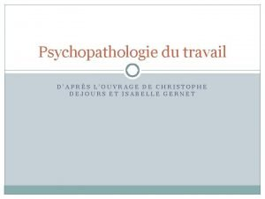 Psychopathologie du travail DAPRS LOUVRAGE DE CHRISTOPHE DEJOURS