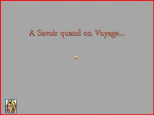 A Savoir quand on Voyage Quand on voyage