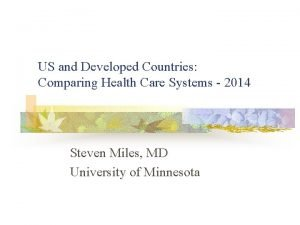 US and Developed Countries Comparing Health Care Systems