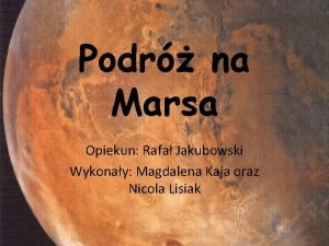 Podr na Marsa Opiekun Rafa Jakubowski Wykonay Magdalena