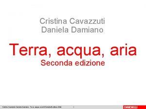 Cristina Cavazzuti Daniela Damiano Terra acqua aria Seconda