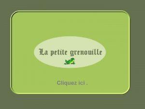 Cliquez ici Lallgorie de la grenouille Leon de