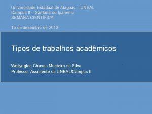 Universidade Estadual de Alagoas UNEAL Campus II Santana