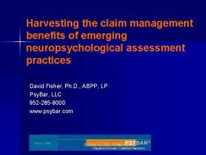 Harvesting the claim management benefits of emerging neuropsychological