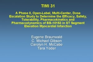 TIMI 31 A Phase II OpenLabel MultiCenter Dose