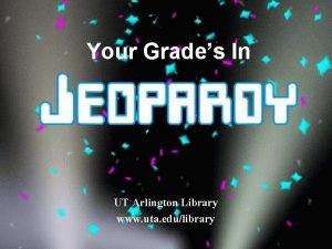 Your Grades In UT Arlington Library www uta