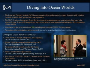 Diving into Ocean Worlds The Lunar and Planetary