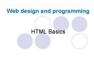 Web design and programming HTML Basics Hypertext Markup