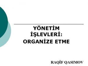YNETM LEVLER ORGANZE ETME RAQF QASIMOV ORGANZE ETME