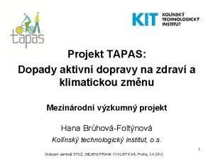 Projekt TAPAS Dopady aktivn dopravy na zdrav a