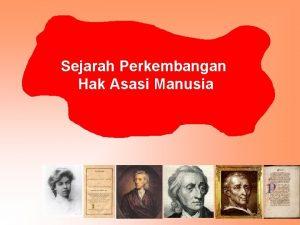 Sejarah Perkembangan Hak Asasi Manusia Sejarah Perkembangan Hak