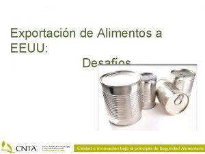 Exportacin de Alimentos a EEUU Desafos INDICE Importacin