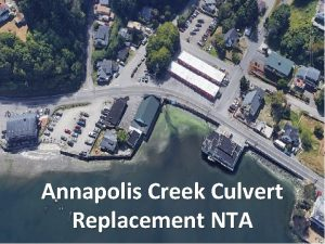Annapolis Creek Culvert Replacement NTA Annapolis Creek The