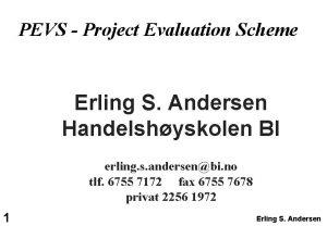 PEVS Project Evaluation Scheme Erling S Andersen Handelshyskolen
