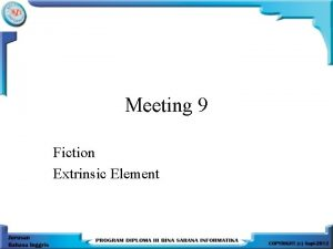 Meeting 9 Fiction Extrinsic Element Extrinsic Element is