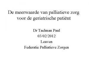 De meerwaarde van palliatieve zorg voor de geriatrische